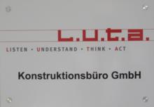 "L.U.T.A. Konstruktionsbüro GmbH ""Listen - Understand - Think - Act"""