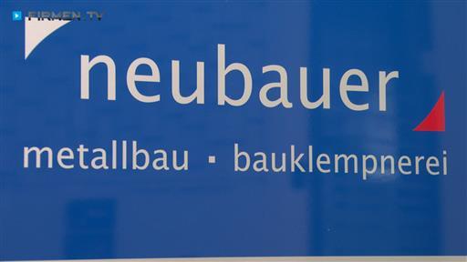 Filmreportage zu Neubauer  Metallbau - Bauklempnerei GbR
